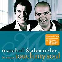 Marshall & Alexander Marshall & Alexander. The Way You Touch My Soul