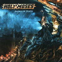 Holy Moses Holy Moses. Agony Of Death agony [pc]