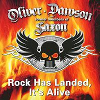 Стив Доусон,Грэхэм Оливер Oliver, Dawson. Former Members Of Saxon. Rock Has Landed, It's Alive saxon saxon rock the nations