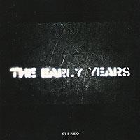The Early Years The Early Years. The Early Years years