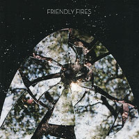 Friendly Fires Friendly Fires. Friendly Fires friendly fires friendly fires pala