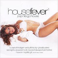 House Fever 1. Pop Hits Go House майка борцовка print bar house stark