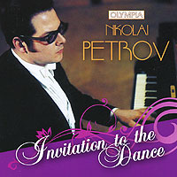 Николай Петров Nikolai Petrov. Invitation To The Dance николай петров nikolai petrov plays brahms schumann