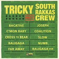 Tricky Tricky. Tricky Meets South Rakkas Crew трики tricky knowle west boy