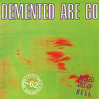 Demented Are Go Demented Are Go. Kicked Out Of Hell мит лоуф meat loaf bat out of hell ii back into hell
