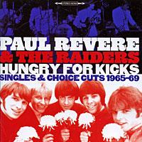 Пол Ривейр,The Raiders Paul Revere & The Raiders. Hungry For Kicks tindersticks tindersticks the hungry saw