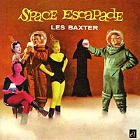 Les Baxter. Space Escapade