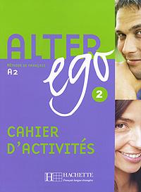 Alter Ego: Methode de Francais A2. Cahier D'Activites totem 2 methode de francaise a2 livre de l eleve dvd rom