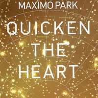 "Maximo Park. Quicken The Heart. ""Maximo Park"""