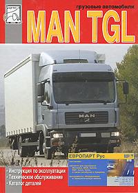 цена на Грузовые автомобили MAN TGL. Инструкция по эксплуатации. Техническое обслуживание. Каталог деталей