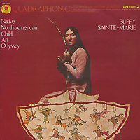 Баффи Санти-Мари Buffy Sainte-Marie. Native North-American Child: An Odyssey баффи санти мари buffy sainte marie it s my way