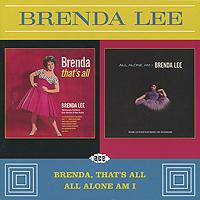 Бренда Ли Brenda Lee. Brenda, That's All / All Alone Am I цена