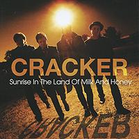 Cracker Cracker. Sunrise In The Land Of Milk And Honey цена