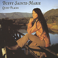 Баффи Санти-Мари Buffy Sainte-Marie. Quiet Places баффи санти мари buffy sainte marie it s my way