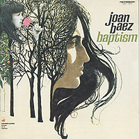 Джоан Баэз Joan Baez. Baptism