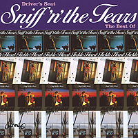 Sniff'n'The Tears Sniff 'N' The Tears. Driver's Seat: The Best Of Sniff 'N' The Tears tears for fears tears for fears songs from the big chair lp
