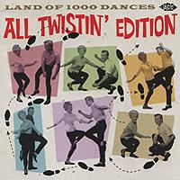 Land Of 1000 Dances. All Twistin' Edition