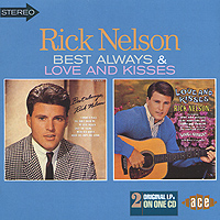Рики Нельсон Rick Nelson. Best Always / Love And Kisses rick steves best of italy