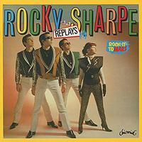 Роки Шарп,The Replays Rocky Sharpe & The Replays. Rock It To Mars electrelane electrelane rock it to the moon