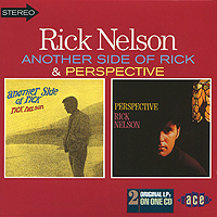 Рики Нельсон Rick Nelson. Another Side Of Rick / Perspective рики нельсон ricky nelson whole lotta shakin goin on