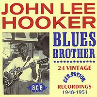 Джон Ли Хукер John Lee Hooker. Blues Brother джон ли хукер john lee hooker blues is the healer 10 cd
