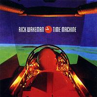 Рик Уэйкман Rick Wakeman. Time Machine рик уэйкман the english rock ensemble rick wakeman and the english rock ensemble no earthly connection