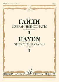 цена на Й. Гайдн Гайдн. Избранные сонаты для фортепияно. Выпуск 2