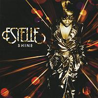Estelle Estelle. Shine