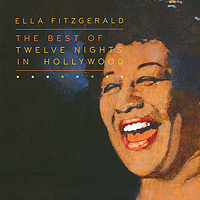 лучшая цена Элла Фитцжеральд Ella Fitzgerald. The Best Of Twelve Nights In Hollywood