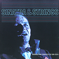 Фрэнк Синатра Frank Sinatra. Sinatra & Strings фрэнк синатра frank sinatra nothing but the best