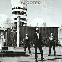 Scooter Scooter. Under The Radar Over The Top scooter hannover
