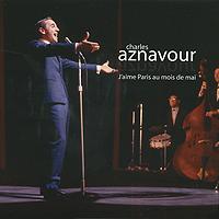 лучшая цена Шарль Азнавур Charles Aznavour. J'aime Paris Au Mois De Mai