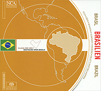 Klang Der Welt. Brasilien (SACD). Эдриан Куероз,Chor Der Deutschen Oper Berlin,Kammerensemble Modern Der Deutschen Oper Berlin