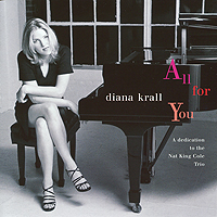 Дайана Кролл,Nat King Cole Trio Diana Krall. All For You дайана кролл diana krall the look of love