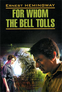 Ernest Hemingway For Whom the Bell Tolls for whom the bell tolls