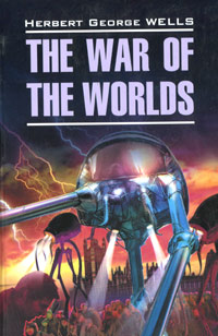 Herbert George Wells The War of the Worlds