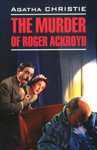Agatha Christie The Murder of Roger Ackroyd christie agatha the murder of roger ackroyd