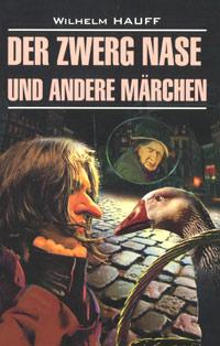 Wilhelm Hauff Der Zwerg Nase und Andere Marchen гауф в wilhelm hauff marchen