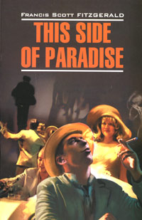 Francis Scott Fitzgerald This Side of Paradise francis scott fitzgerald this side of paradise