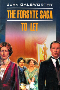 Книга The Forsyte Saga: To Let. John Galsworthy