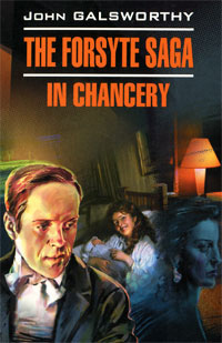 Книга The Forsyte Saga: In Chancery. John Galsworthy