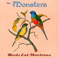 The Monsters The Monsters. Birds Eat Martians destroy all monsters grow live monsters