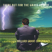 Willard Grant Conspiracy Willard Grant Conspiracy. There But For The Grace Of God: A Short History Of The Willard Grant Conspiracy лесовичок конструктор солнечная ферма 2 180 деталей лесовичок