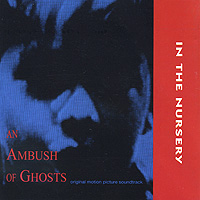 In The Nursery In The Nursery. An Ambush Of Ghosts. Original Motion Picture Soundtrack the last picture show original recordings featured in the soundtrack