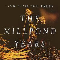 And Also The Trees And Also The Trees. The Millpond Years therapeutic religious trees