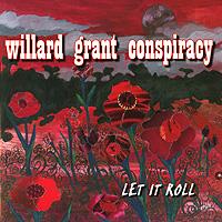 Willard Grant Conspiracy Willard Grant Conspiracy. Let It Roll willard grant conspiracy willard grant conspiracy let it roll