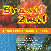 Brasil 2mil. The Soul Of Bass-O-Nova