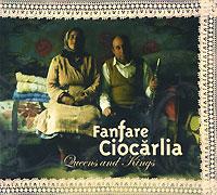 Fanfare Ciocarlia,Saban Bajramovic,Mitsou,Эсма Редзепова,Kaloome Fanfare Ciocarlia. Queens And Kings kings and queens