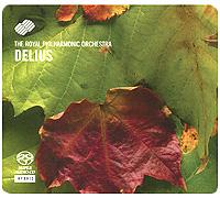 The Royal Philharmonic Orchestra,Кристофер Симэн The Royal Philharmonic Orchestra. Delius (SACD)