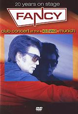 Fancy: 20 Years On Stage: Club Concert At The Kalinka Munich фэнси fancy na na na na hey hey hey kiss him goodbye